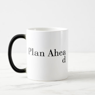 Plan Ahead Magic Mug
