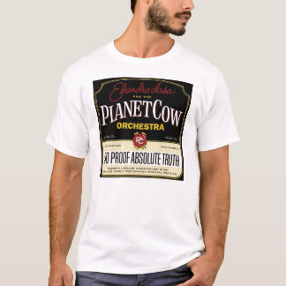 Planet Cow Orchestra - 200 Proof Absolute Truth T-Shirt