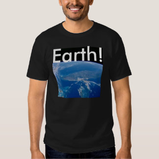 Planet Earth! T Shirts