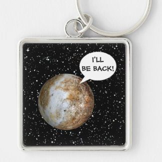 PLANET PLUTO: I'LL BE BACK! ~ Silver-Colored SQUARE KEY RING