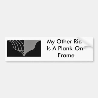Plank-On-Frame Bumper Sticker