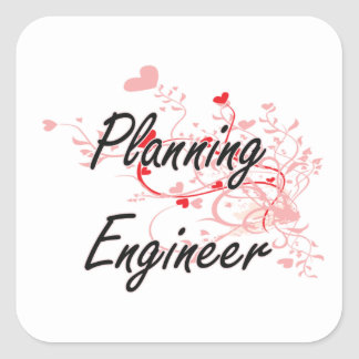 Planning Engineer Artistic Job Design with Hearts Square Sticker