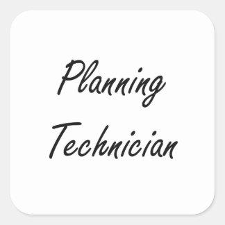 Planning Technician Artistic Job Design Square Sticker