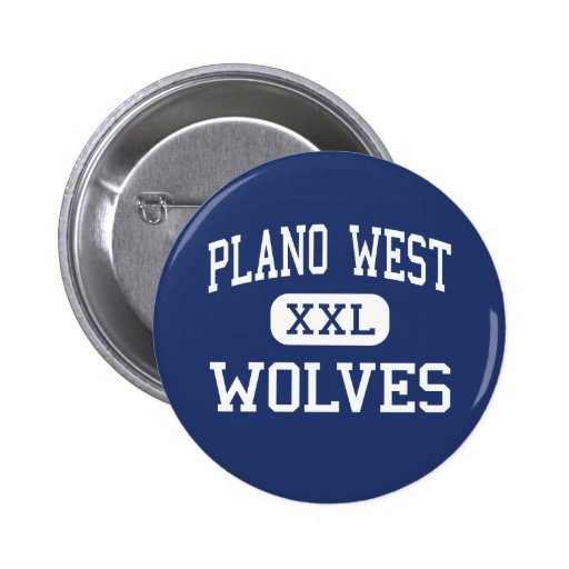 Plano West - Wolves - High School - Plano Texas Pin