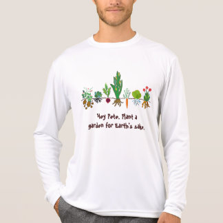 plant a garden for earth's sake teeshirt T-Shirt