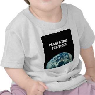 PLANT A TREE FOR PEACE T SHIRTS