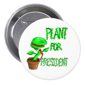 Plant for President Button