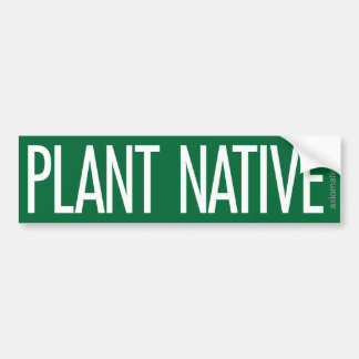PLANT NATIVE (G) BUMPER STICKER