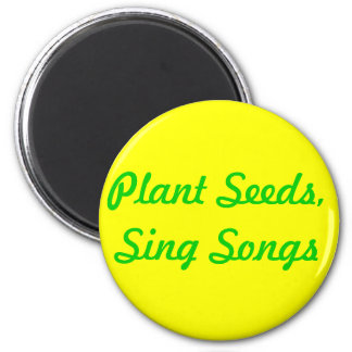 Plant Seeds. Sing Songs Magnet