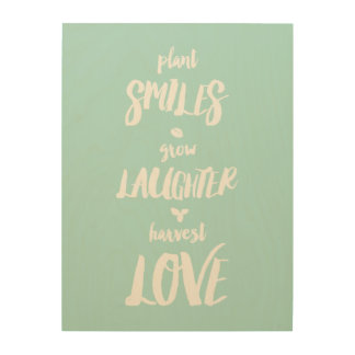 Plant Smiles Grow Love Harvest Laughter Wood Art