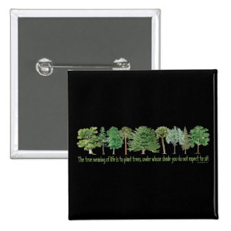 Plant Trees Pinback Buttons