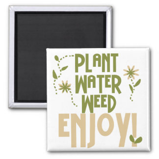 Plant Water Weed Enjoy Tshirts and Gifts Square Magnet