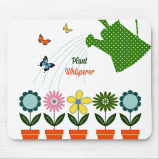 Plant Whisperer - How Does Your Garden Grow? Mouse Pad