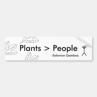 Plants are greater than people bumper sticker