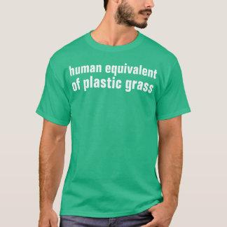 plastic grass T-Shirt