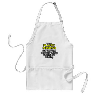 Plastic Surgeon .. Drink for a Living Aprons
