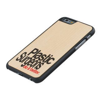 Plastic Surgeons Do It Better Carved® Maple iPhone 6 Slim Case