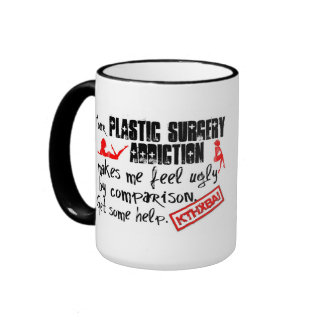 Plastic Surgery Addiction Intervention Ringer Mug