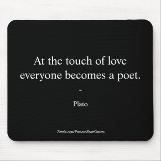 Plato Quote; The Touch Of Love Mouse Pad