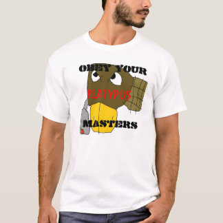 platymaster, OBEY YOUR MASTERS, PLATYPUS T-Shirt