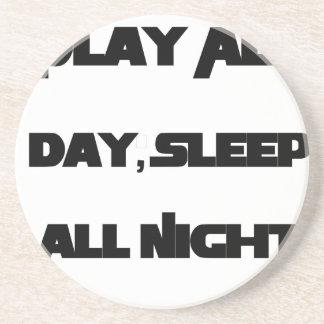 Play All Day, Sleep All Night Beverage Coaster