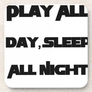 Play All Day, Sleep All Night Beverage Coasters