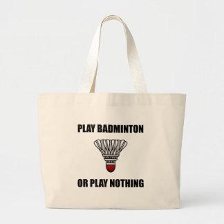 Play Badminton Or Nothing Large Tote Bag