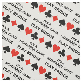Play Bridge It's A Nonpareil Game Four Card Suits Fabric