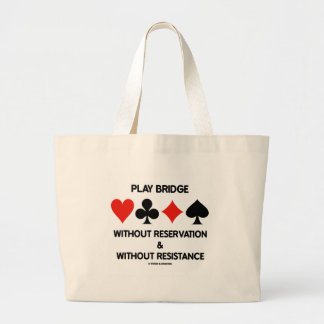 Play Bridge Without Reservation Without Resistance Bags
