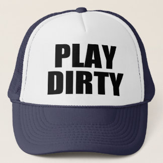 PLAY DIRTY TRUCKER HAT