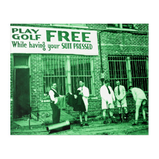 Play Golf Free (While Having Your Suit Pressed) Acrylic Print