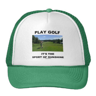 Play Golf It's The Sport Of Sunshine (Golf Course) Trucker Hat