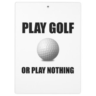 Play Golf Or Nothing Clipboards