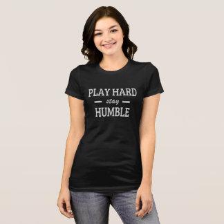 Play Hard Stay Humble T-Shirt