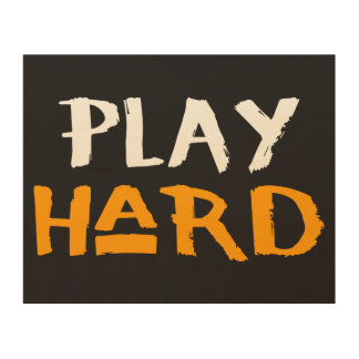 Play Hard Wooden Wall Art