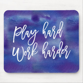 Play Hard Work Harder   Blue Watercolor Mouse Pad