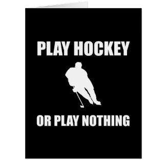 Play Hockey Or Nothing Card