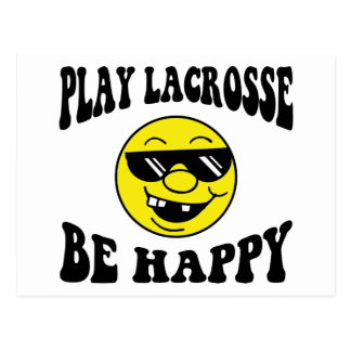 Play Lacrosse Be Happy Post Card