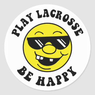 Play Lacrosse Be Happy Stickers
