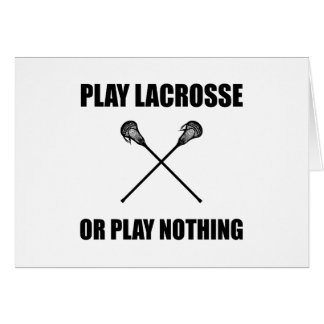 Play Lacrosse Or Nothing Card