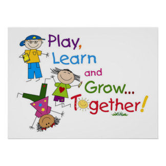 Play, Learn and Grow... Together Poster
