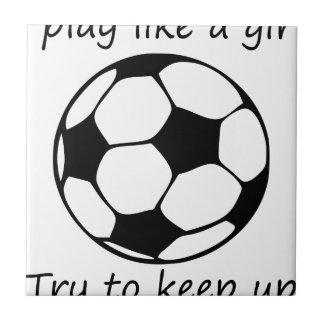 play like a girl3 ceramic tile