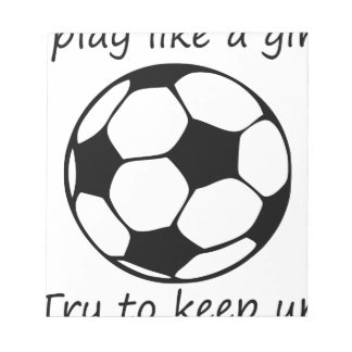 play like a girl3 notepad