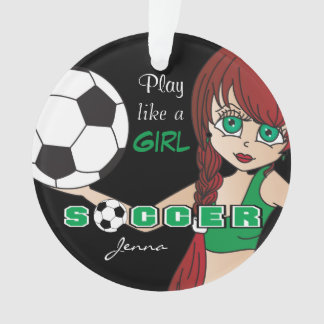 Play Like A Girl | Soccer | Green and Black Ornament