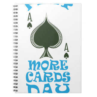 Play More Cards Day - Appreciation Day Spiral Notebook