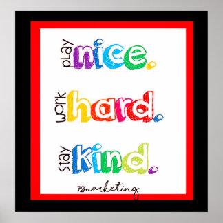 Play Nice Work Hard Stay Kind Classroom Poster