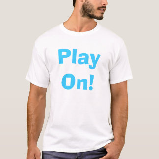 Play On! T-Shirt