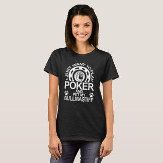 Play Poker And Pet My Bullmastiff Dog T-Shirt