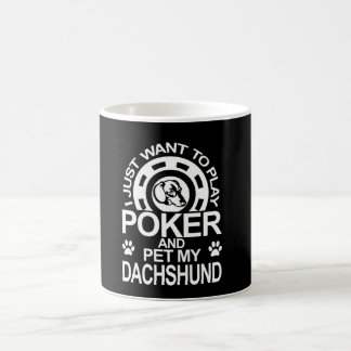 Play Poker And Pet My Dachshund Coffee Mug