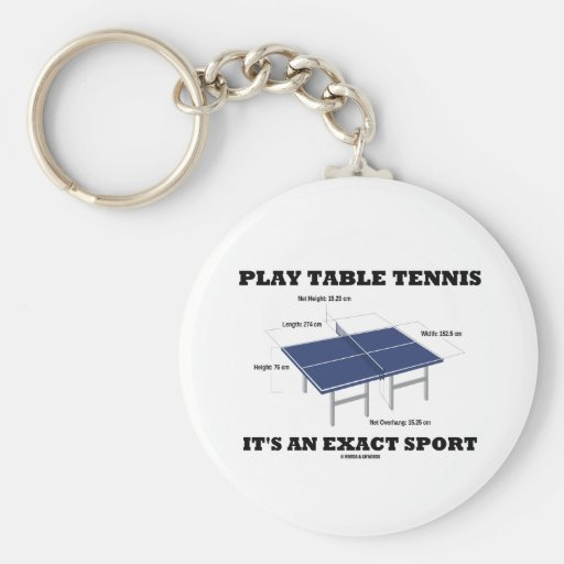 Play Table Tennis It's An Exact Sport (Humor) Key Chains